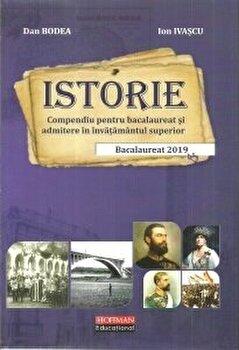 Istorie: compendiu pentru bacalaureat si admitere in invatamantul superior. Bacalaureat 2019/Ion Ivascu, Dan Bodea poza cate