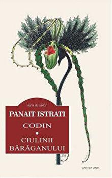 Codin. Ciulinii Baraganului/Panait Istrati