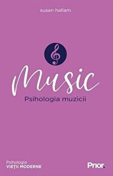 Music. Psihologia muzicii/Susan Hallam imagine