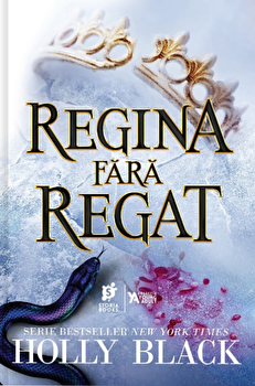Regina fara regat/Holly Black imagine