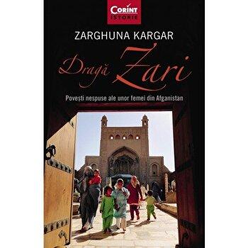 Draga Zari. Povesti nespuse ale unor femei din Afganistan/Zarghuna Kargar imagine elefant.ro 2021-2022