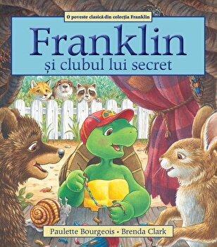 Franklin si clubul lui secret/Paulette Bourgeois