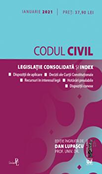 Codul civil. Legislatie consolidata si index. Ianuarie 2021/Dan Lupascu poza cate