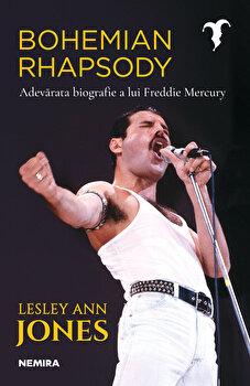Bohemian Rhapsody - Adevarata biografie a lui Freddie Mercury/Lesley Ann Jones imagine elefant.ro 2021-2022