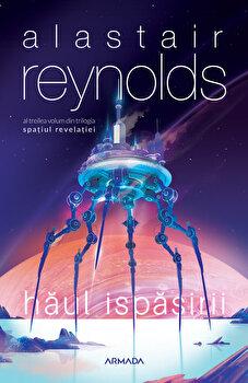 Haul Ispasirii. Trilogia Spatiul Revelatiei, partea a III-a/Alastair Reynolds imagine elefant.ro 2021-2022