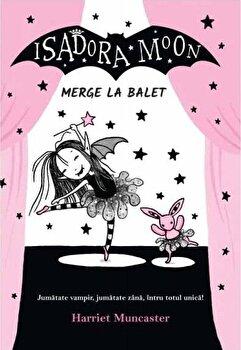 Isadora Moon merge la balet/Harriet Muncaster