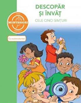 Descopar si invat cele cinci simturi - dupa metoda Montessori/Caramel