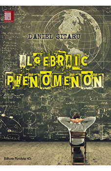 Algebraic phenomenon/Daniel Sitaru imagine elefant.ro 2021-2022