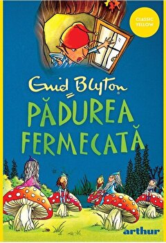 Padurea fermecata /Enid Blyton