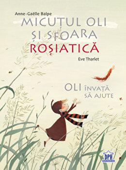 Micutul Oli si sfoara rosiatica/Anne-Gaelle Balpe
