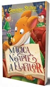 Magica noapte a elfilor/Geronimo Stilton imagine elefant.ro 2021-2022