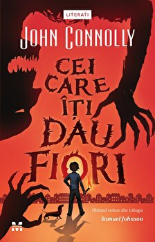 Cei care iti dau fiori/John Connolly imagine elefant.ro 2021-2022
