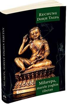 Milarepa - Marele yoghin tibetan/Dorje Tagpa Rechung imagine