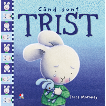 Cand sunt trist/Trace Moroney