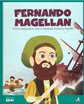 Micii eroi. Magellan/***