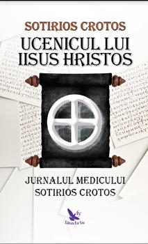 Ucenicul lui Iisus Hristos. Editie revizuita/Sotirios Crotos imagine elefant.ro 2021-2022