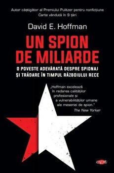 Un spion de miliarde. Carte pentru toti. Vol 130/David E. Hoffman