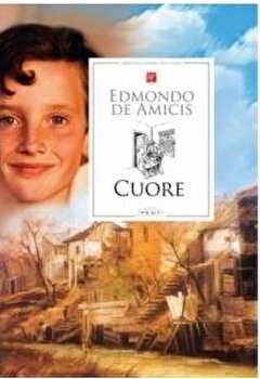 Cuore/Edmondo de Amicis imagine elefant.ro 2021-2022