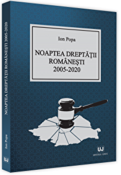 Noaptea dreptatii romanesti 2005-2020/Ion Popa imagine elefant.ro 2021-2022