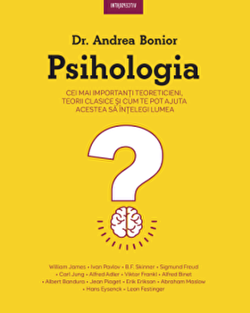 Psihologia. Cei mai importanti teoreticieni, teorii clasice si cum te pot ajuta acestea sa intelegi lumea/Dr. Andrea Bonior imagine elefant 2021