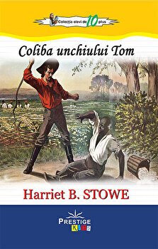 Coliba unchiului Tom/Harriet B.Stowe