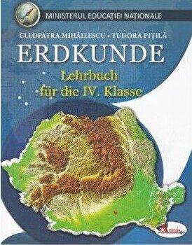 Geografie - manual clasa a IV, in limba germana/Tudora Pitila, Cleopatra Mihailescu
