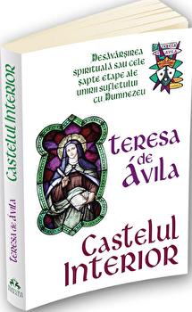 Castelul interior - Desavarsirea spirituala sau cele sapte etape ale unirii sufletului cu Dumnezeu/Teressa De Avila imagine elefant.ro 2021-2022