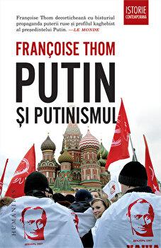 Putin si putinismul/Francoise Thom poza cate