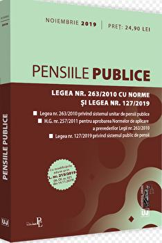 Pensiile publice. Legea nr. 263/2010 cu norme oi legea nr. 127/2019: noiembrie 2019/Universul Juridic imagine elefant.ro 2021-2022