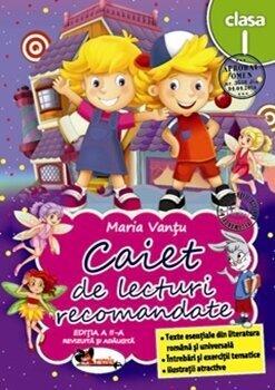 Caiet de lecturi recomandate cls. 1, ed. a 3-a/Maria Vantu