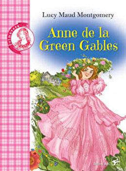 Anne de la Green Gables. Colectia Primavera/Lucy Maud Montgomery