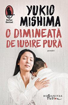 O dimineata de iubire pura/Yukio Mishima imagine