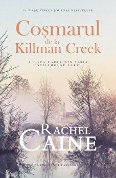 Cosmarul de la Killman Creek/Rachel Caine imagine elefant 2021
