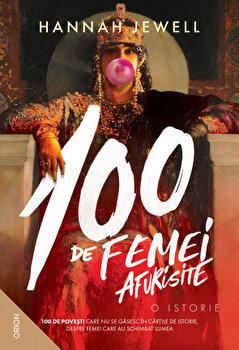 Imagine 100 De Femei Afurisite - O Istorie - hannah Jewel