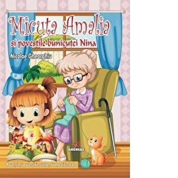 Micuta Amalia si povestile bunicutei Nina/Nicolae Gheorghiu