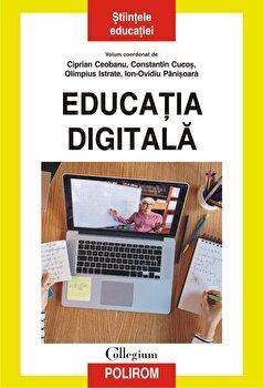 Educatia digitala/Ciprian Ceobanu , Constantin Cucos , Olimpius Istrate , Ion-Ovidiu Panisoara imagine elefant.ro 2021-2022