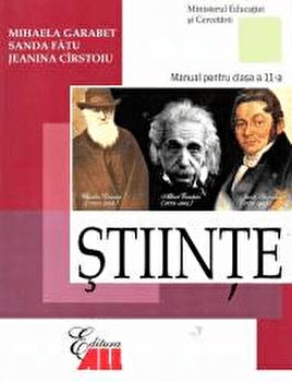 Stiinte. Manual clasa a XI-a/Mihaela Garabet, Sanda Fatu, Jeanina Cirstoiu imagine elefant.ro