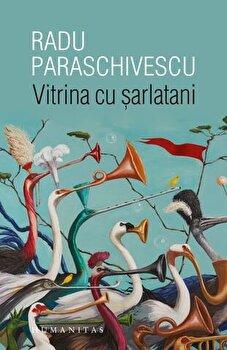 Vitrina cu sarlatani/Radu Paraschivescu imagine
