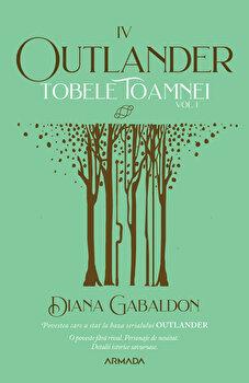 Tobele toamnei. Seria Outlander. Volumul 1. Partea a IV-a. Editia 2021/Diana Gabaldon