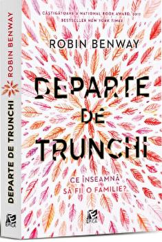 Departe de trunchi/Robin Benway imagine elefant.ro