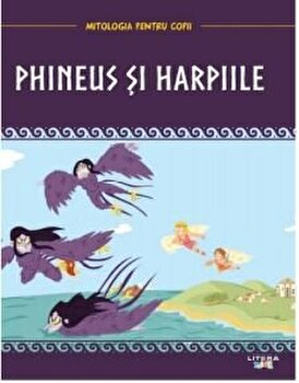 Mitologia pentru copii. Phineus si Harpiile/***