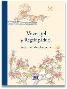 Veveritel si regele padurii/Sebastian Meschenmoser