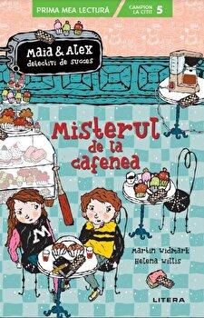 Maia & Alex detectivi de succes. Misterul de la cafenea. Nivelul 5/Martin Widmark, Helena Willis