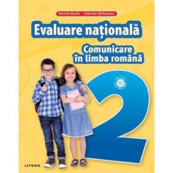 Comunicare in limba romana. Teste pentru evaluarea nationala. Clasa a II-a/Gabriela Barbulescu, Daniela Besliu