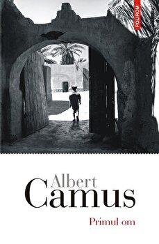 Primul om/Albert Camus imagine