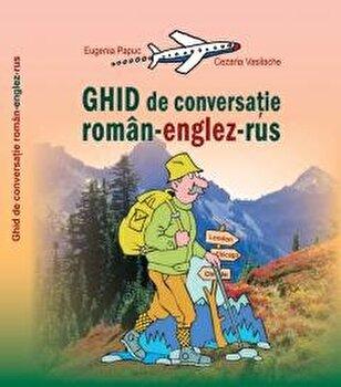 Ghid de conversatie roman-englez-rus/Ala Bujor imagine elefant.ro 2021-2022