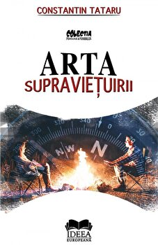 Arta supravietuirii/Constantin Tataru imagine