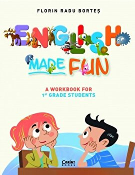 English made fun. A workbook for 1 grade students/Florin Radu Bortes imagine elefant.ro 2021-2022