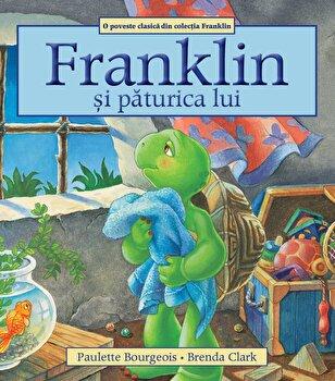 Franklin si paturica lui/Paulette Bourgeois