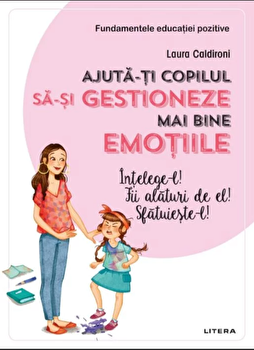 Ajuta-ti copilul sa-si gestioneze mai bine emotiile/Laura Caldironi imagine elefant.ro